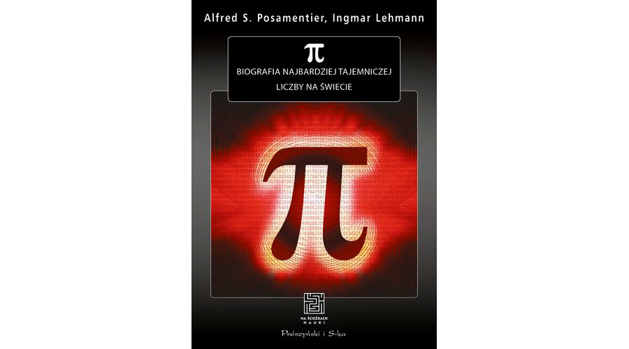 Recenzja książki: Π. Biografia najbardziej tajemniczej liczby na świecie – Alfred S. Posamentier, Ingmar Lehmann