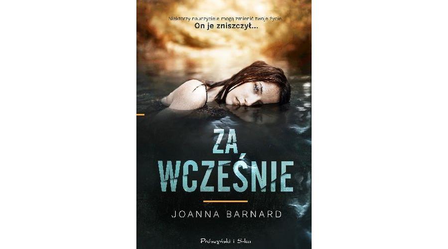 Recenzja książki: Za wcześnie – Joanna Barnard