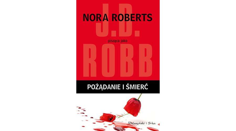 Recenzja książki: Pożądanie i śmierć – Nora Roberts
