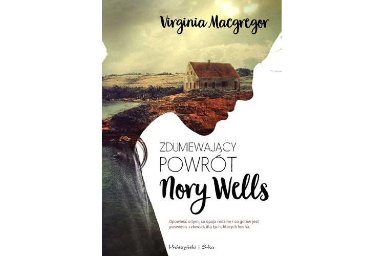 Recenzja książki: Zdumiewający powrót Nory Wells – Virginia MacGregor