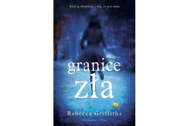 Recenzja książki: Granice zła – Rebecca Griffiths
