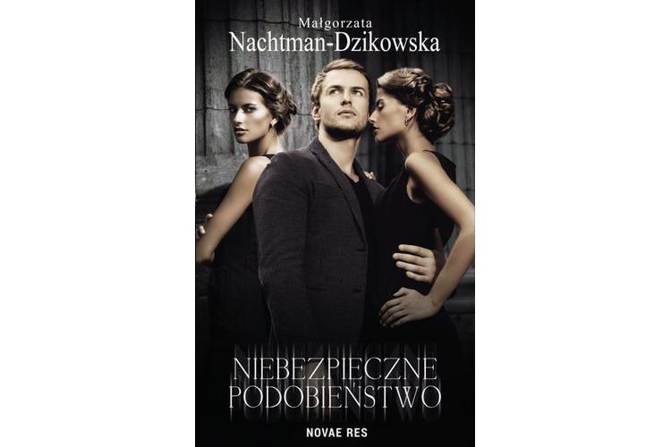 Recenzja książki: Niebezpieczne podobieństwo – Małgorzata Nachtman – Dzikowska