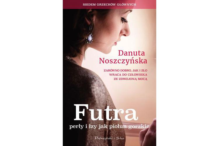 Recenzja książki: Futra, perły i łzy jak piołun gorzkie – Danuta Noszczyńska