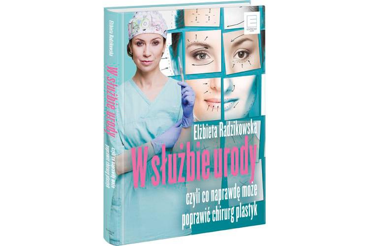 Zapowiedź książki: W służbie urody. Czyli co naprawdę może poprawić chirurg plastyk