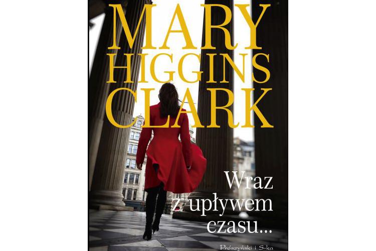 Recenzja książki: Wraz z upływem czasu – Mary Higgins Clark