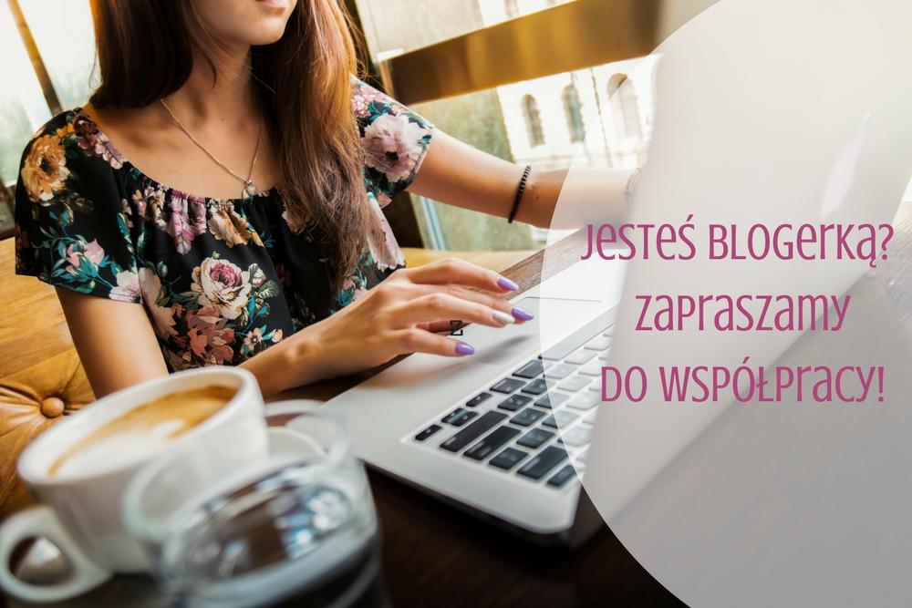 Jesteś blogerką? Testuj z nami!