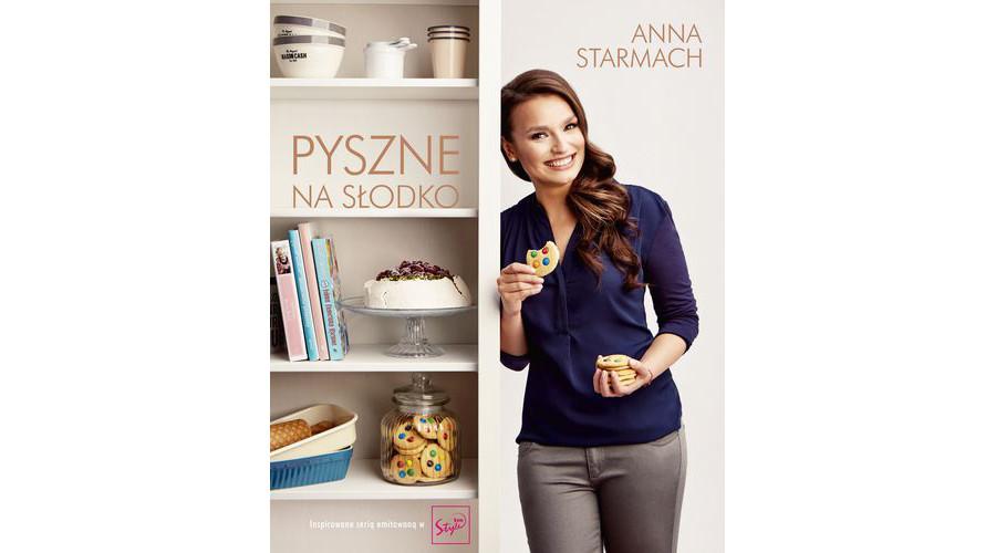 Pyszne na słodko. Nowa książka od Anny Starmach