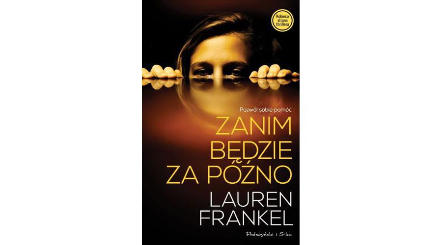 Recenzja książki: Lauren Frankel – Zanim będzie za późno.