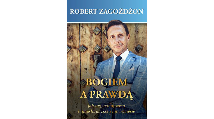 """Zapowiedź książki: """"Bogiem a prawdą"""" Roberta Zagożdżon, wydawnictwo Soul of Business"""