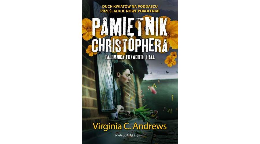 Recenzja książki: Pamiętnik Christophera. Tajemnica Foxworth Hall – Virginia C. Andrews