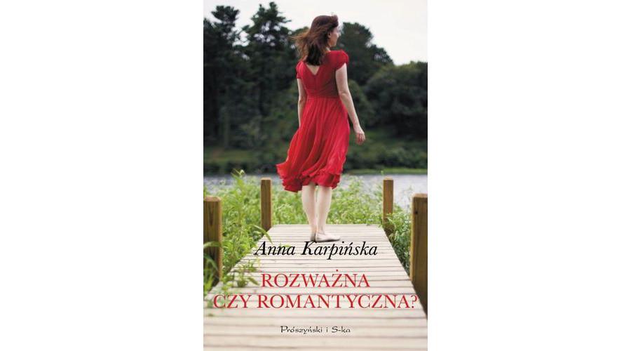 Recenzja książki: Rozważna czy romantyczna? – Anna Karpińska