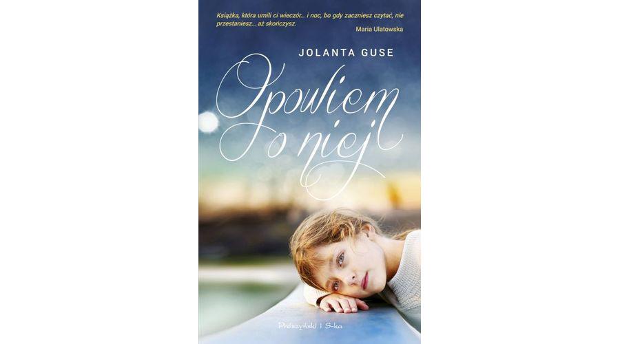Recenzja książki: Opowiem o niej – Jolanta Guse