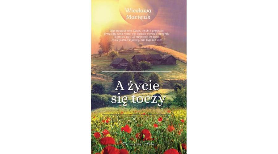 Zapowiedź na luty: A życie się toczy – wydawnictwo Prószyński