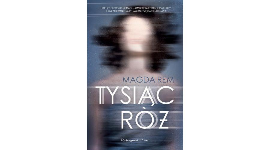 Zapowiedź na marzec: Tysiąc róż – wydawnictwo Prószyński