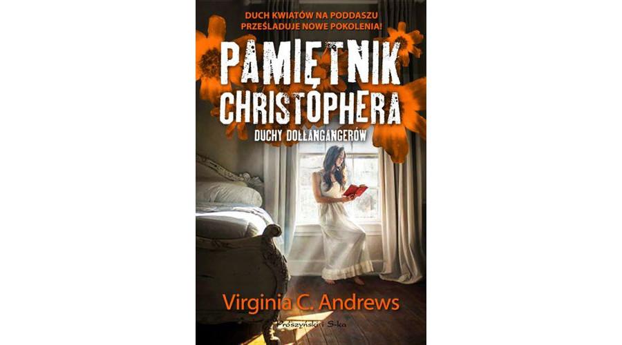 Recenzja książki: Pamiętnik Christophera. Duchy Dollangangerów – Virginia C. Andrews