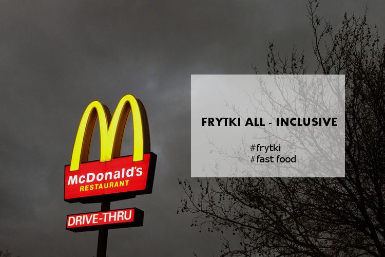 Frytki all-inclusive od McDonald's