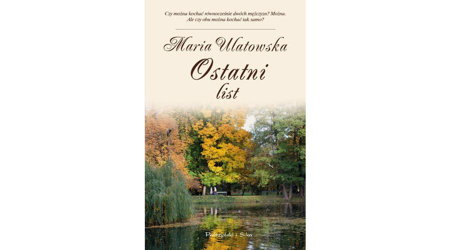 Zapowiedź książki: Ostatni list – Maria Ulatowska