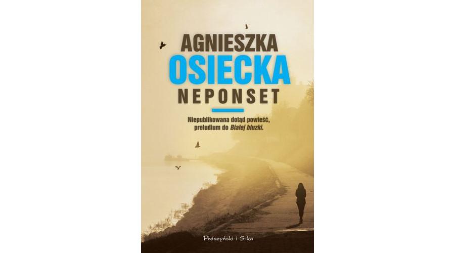 Zapowiedź książki: Neponset – Agnieszka Osiecka