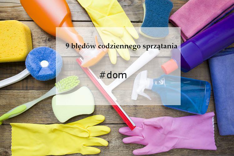 9 błędów codziennego sprzątania