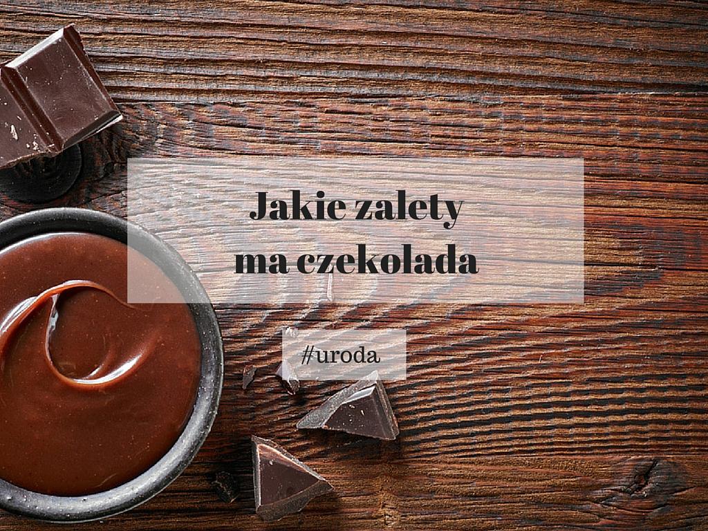 Jakie zalety ma czekolada