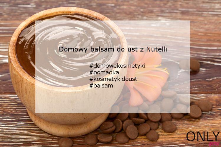 Domowy balsam do ust z Nutelli