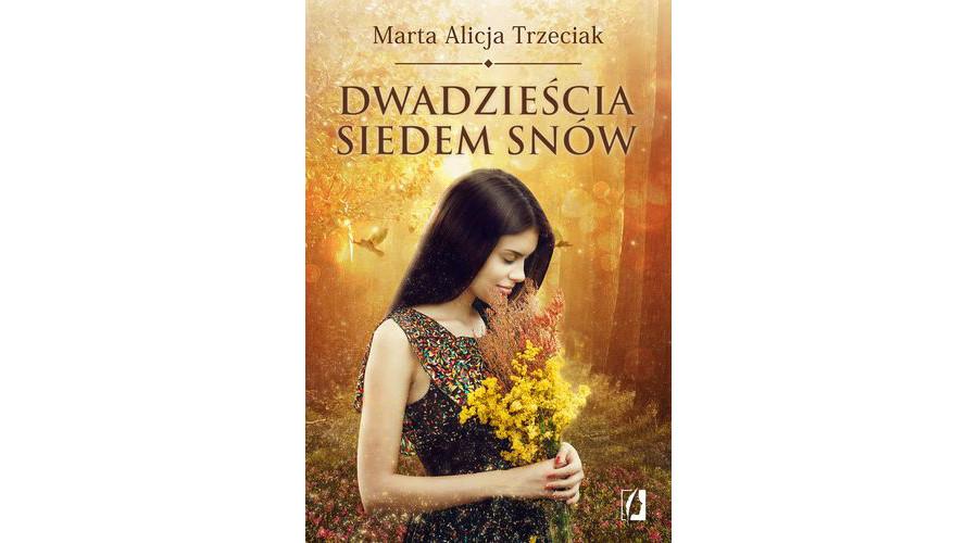 Zapowiedź książki: Dwadzieścia siedem snów – Marta Trzeciak