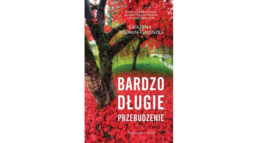 Zapowiedź książki: Bardzo długie przebudzenie – Grażyna Jeromin-Gałuszka