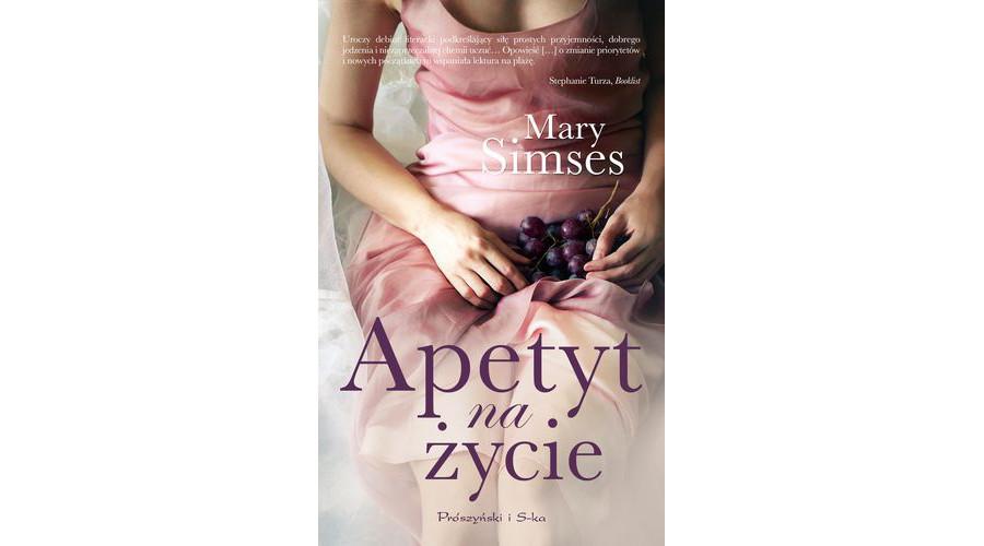Zapowiedź książki: Apetyt na życie – Mary Simses