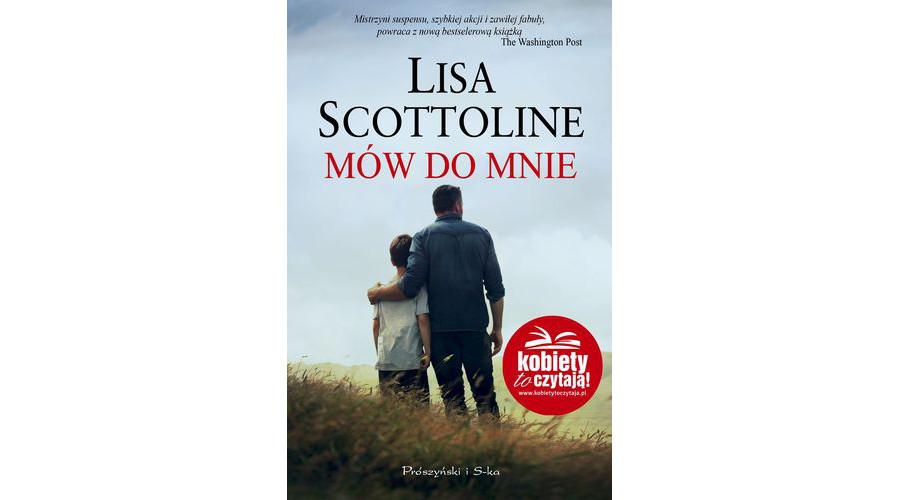 Zapowiedź książki: Mów do mnie – Lisa Scottoline