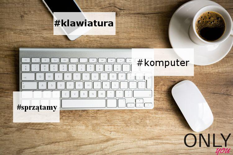 Jak wyczyścić klawiaturę komputera?