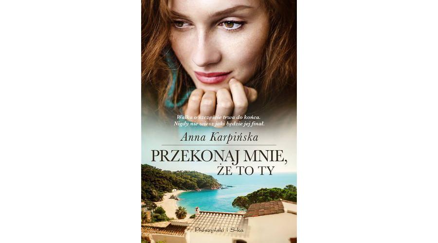 Zapowiedź książki: Przekonaj mnie, że to ty – Anna Karpińska