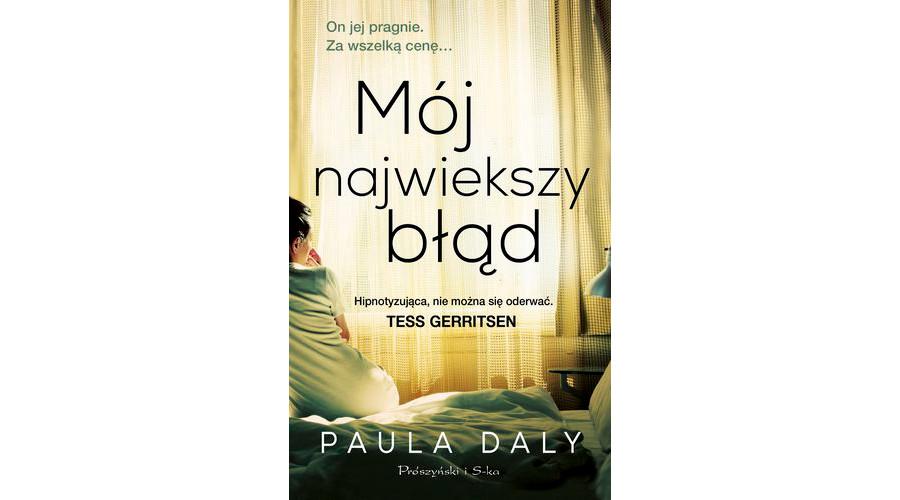 Zapowiedź książki: Mój największy błąd – Paula Daly