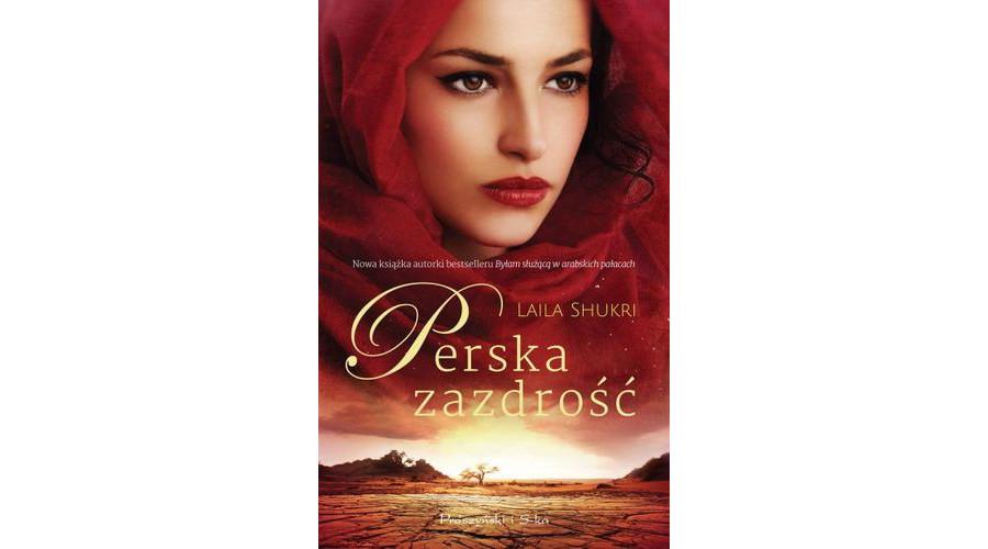 Recenzja książki: Perska zazdrość – Laila Shukri