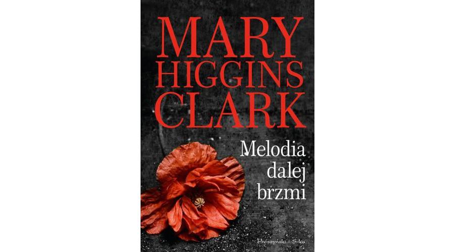 Recenzja książki: Melodia brzmi dalej – Mary Higgins Clark