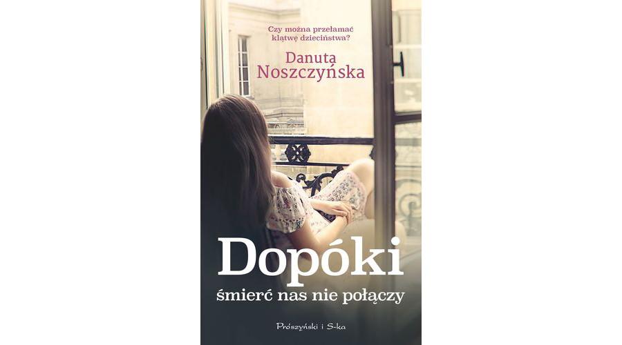 Recenzja książki: Dopóki śmierć nas nie połączy – Danuta Noszczyńska