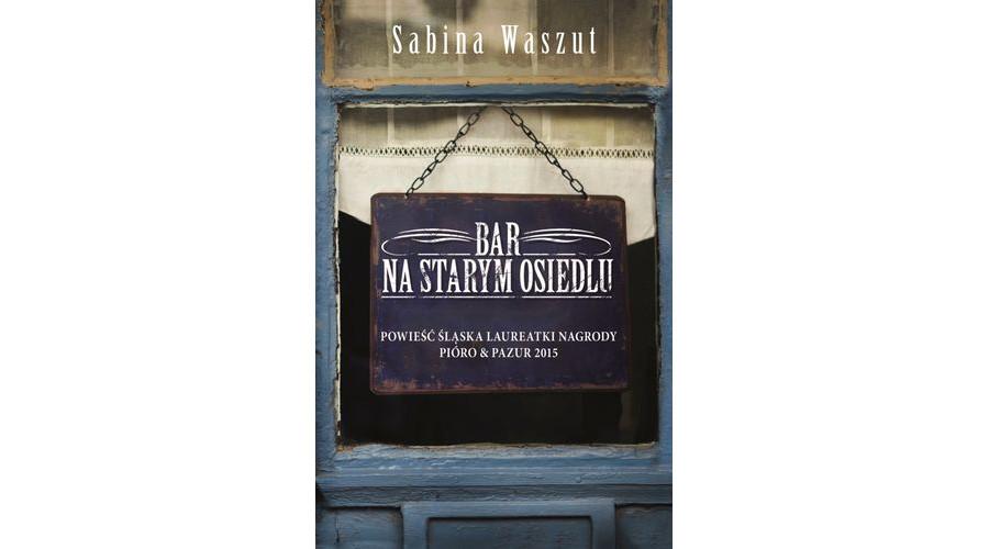 Bar na starym osiedlu Sabiny Waszut - zapowiedź książki