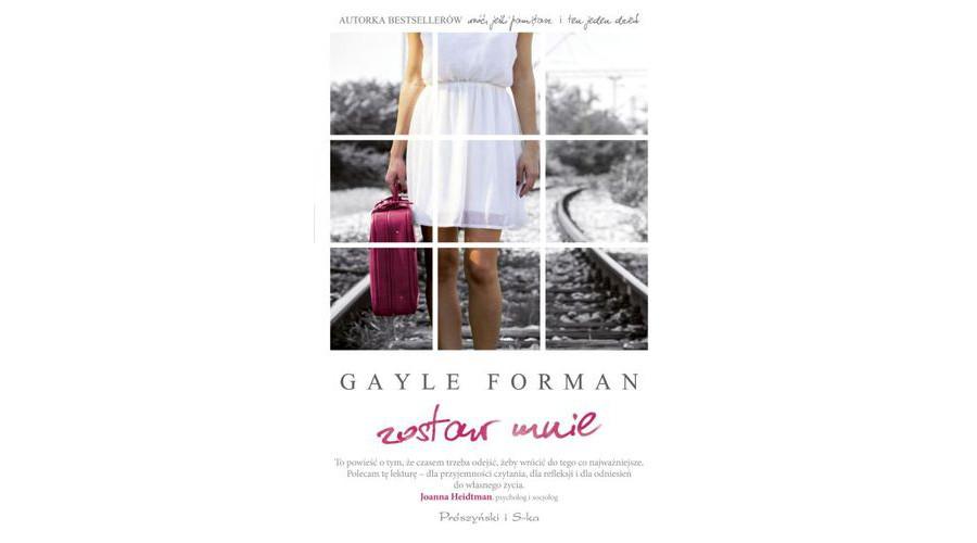 Recenzja książki: Zostaw mnie – Gayle Forman