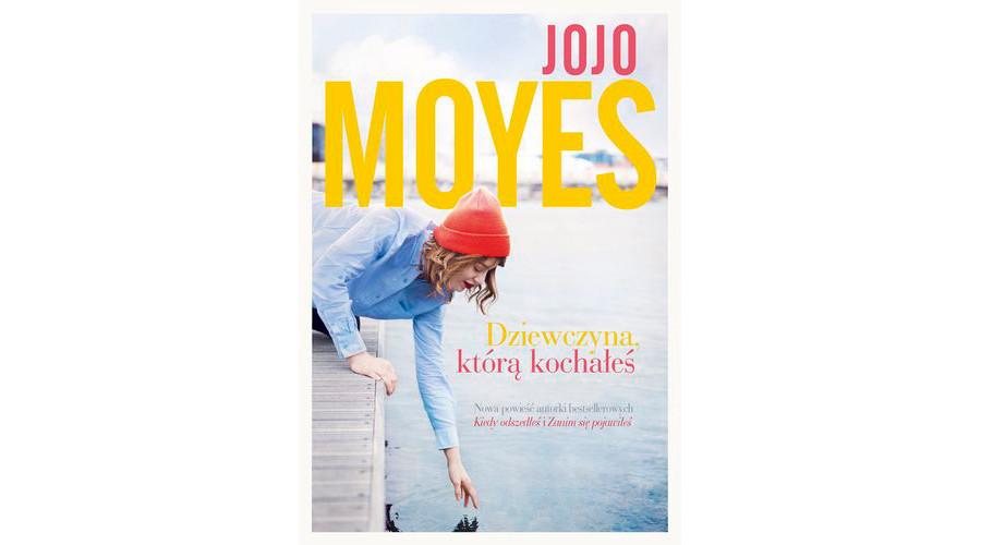 Zapowiedź książki: Dziewczyna, którą kochałeś – Jojo Moyes