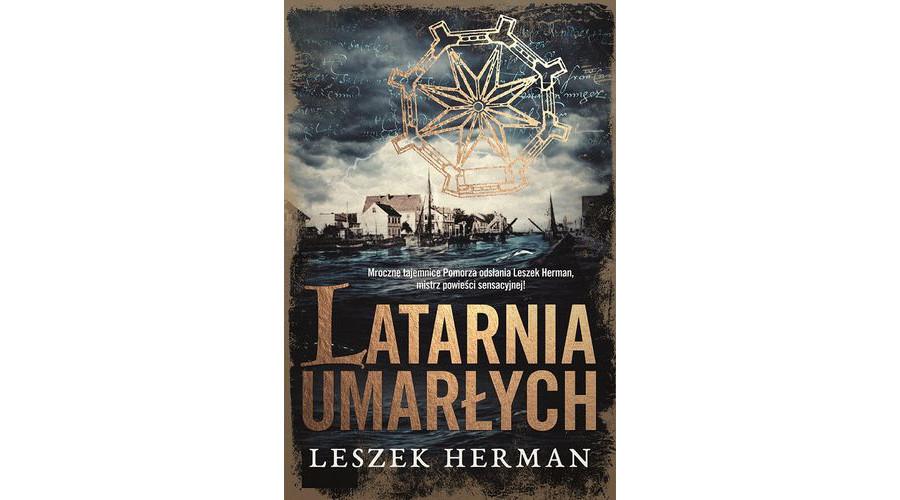 Zapowiedź książki: Latarnia umarłych – Leszek Herman