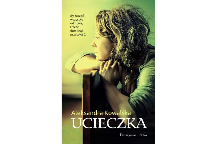 Recenzja książki: Ucieczka – Aleksandra Kowalska