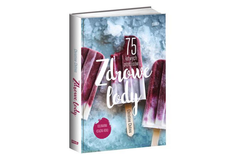 Zapowiedź książki: Zdrowe lody- 75 przepisów w Kulinarnej Książce Roku!