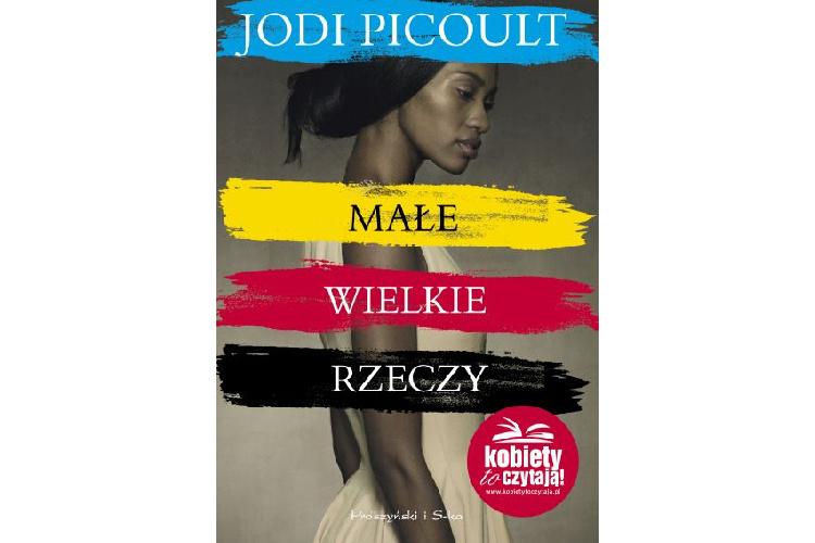 Recenzja książki: Małe, wielkie rzeczy – Jodie Picoult