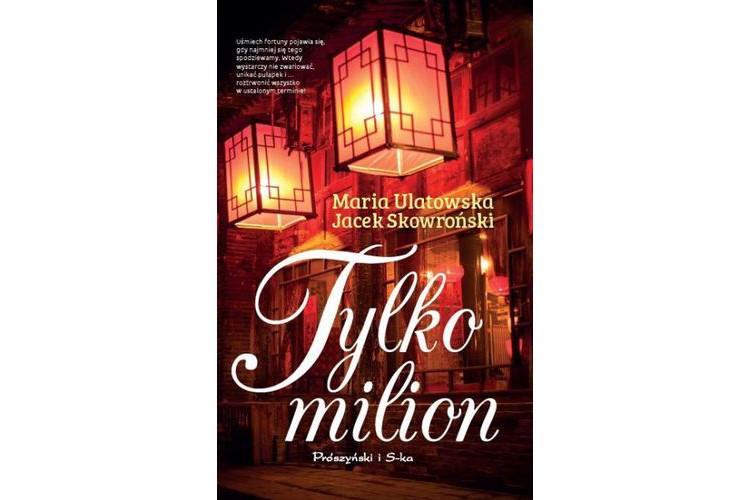 Recenzja książki: Tylko milion – Maria Ulatowska, Jacek Skowroński