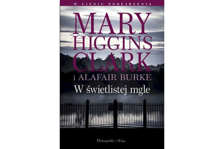 Recenzja książki: W świetlistej mgle – Mary Higgins Clarke