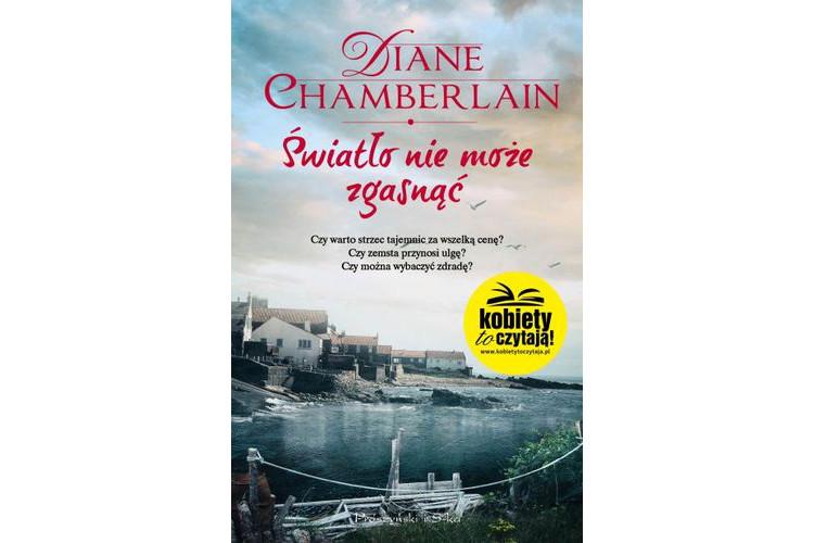 Recenzja książki: Światło nie może zgasnąć – Diane Chamberlain