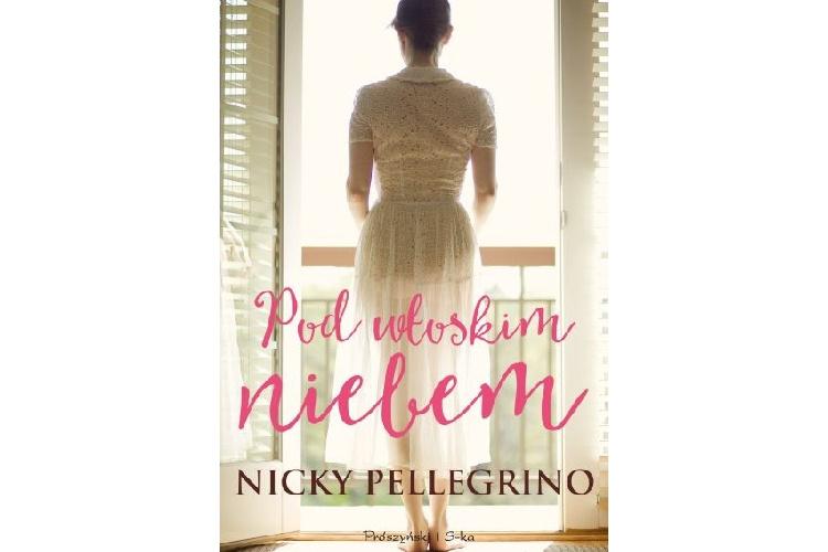 Recenzja książki: Pod włoskim niebem – Nicky Pellegrino