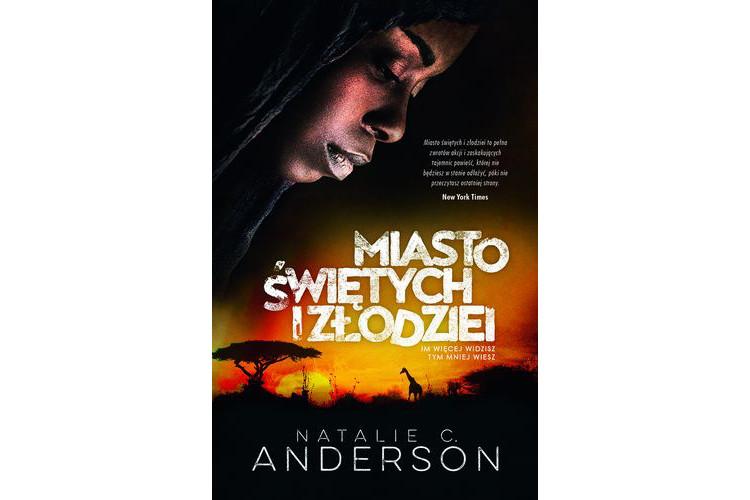 Debiutancka powieść Natalie C. Anderson Miasto świętych i złodziei.