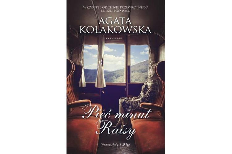 Recenzja książki: Pięć minut Raisy – Agata Kołakowska
