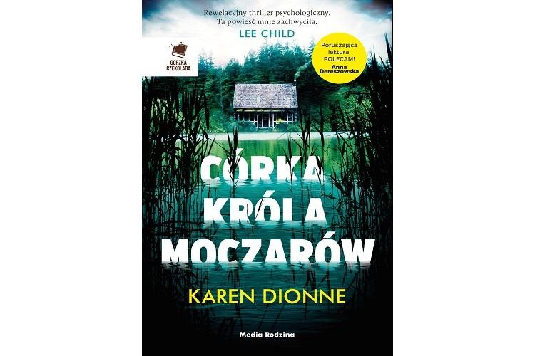 Recenzja książki: Córka króla moczarów – Karen Dionne