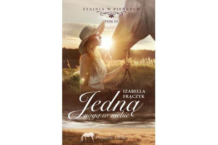 Recenzja książki: Jedną nogą w niebie – Izabella Frączyk